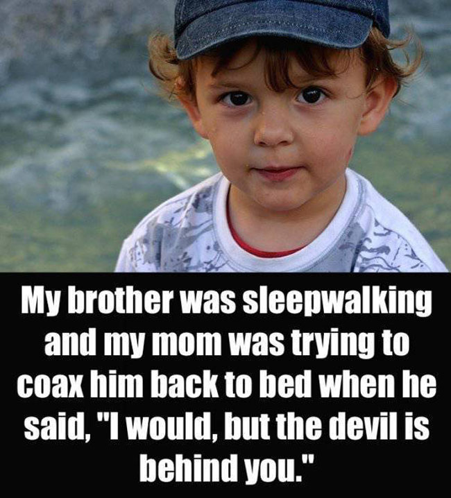 Parents Confess The Creepiest Thing Their Kids Have Said. (10)