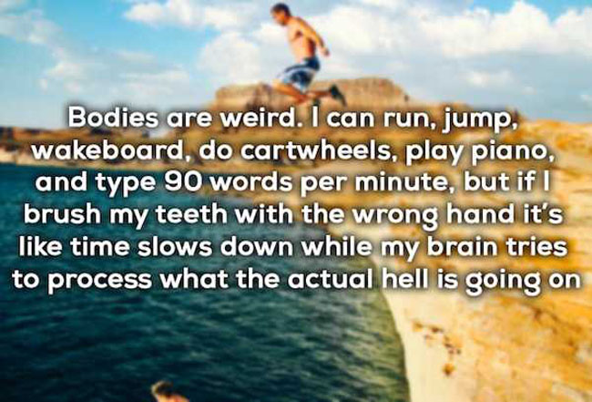 Funny Shower Thoughts That'll Make You Rethink Your Life. (4)